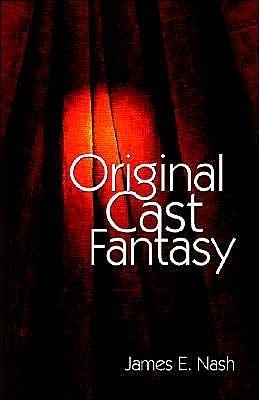 Original Cast Fantasy  by  James E. Nash