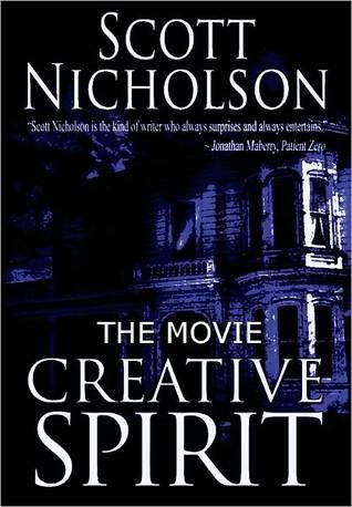 Creative Spirit: The Screenplay Scott Nicholson