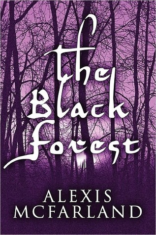The Black Forest  by  Alexis Mcfarland