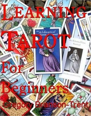 Learning Tarot For Beginners Gregory Branson-Trent