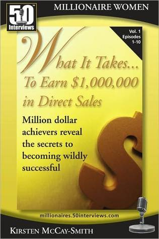 What it Takes to Earn $1,000,000 in Direct Sales (Vol 1) Kisrten McCay-Smith