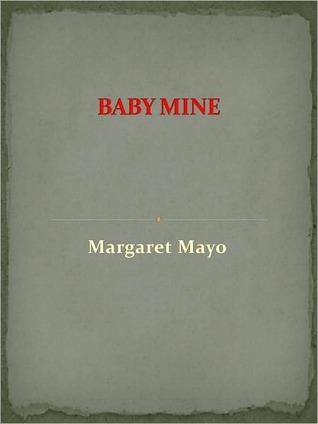 BABY MINE Margaret   Mayo