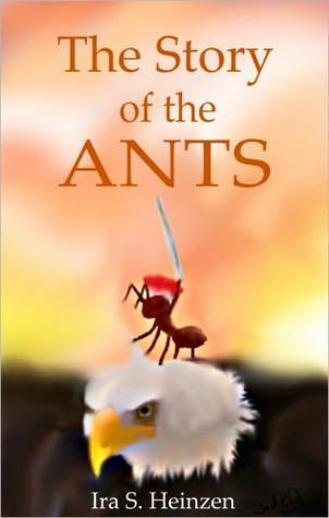 The Story of the Ants  by  Ira Heinzen
