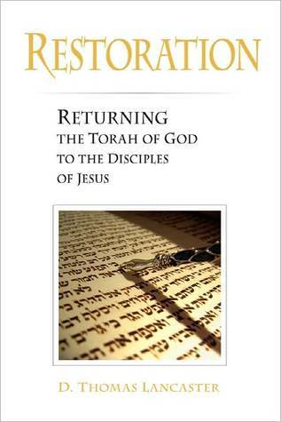 Restoration: Returning the Torah of God to the Disciples of Jesus (eBook) D. Thomas Lancaster