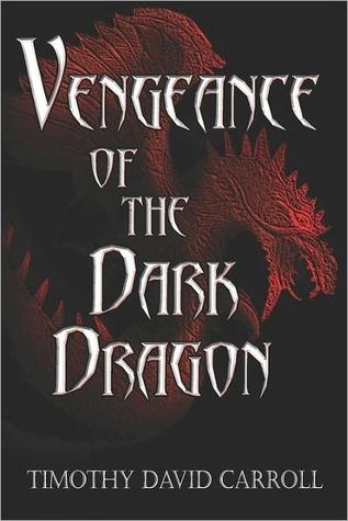 Vengeance of the Dark Dragon Timothy David Carroll