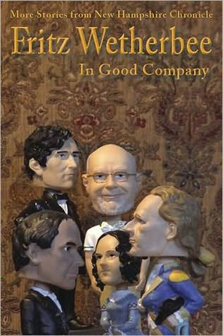Fritz Wetherbee: In Good Company  by  Fritz Wetherbee