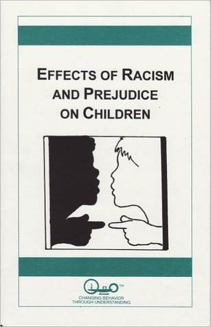 Effects of Racism and Prejudice on Children  by  Warren A. Rhodes