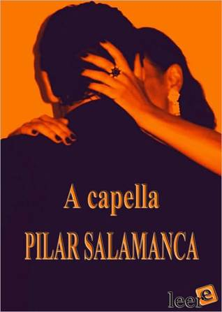 A Capella  by  Pilar Salamanca