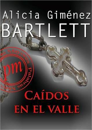 Caídos en el valle Alicia Giménez Bartlett