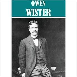 Essential Owen Wister Collection Owen Wister