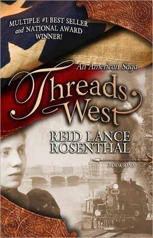 Threads West: An American Saga Reid Lance Rosenthal