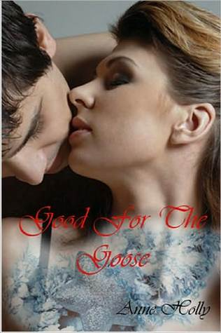 Good For The Goose  by  Anne Holly