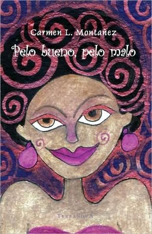 Pelo bueno, pelo malo Carmen L. Montanez