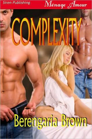 Complexity (Forever Yours #2)  by  Berengaria Brown