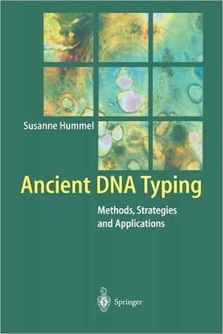 Ancient DNA Typing: Methods, Strategies and Applications  by  Susanne Hummel