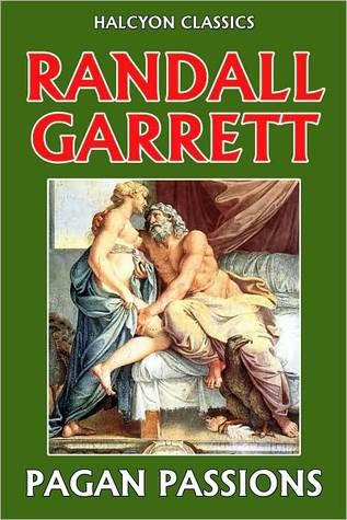 Pagan Passions  by  Randall Garrett by Randall Garrett