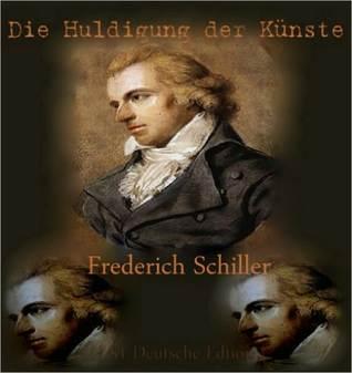 Die Huldigung der Künste ($1 Deutsche Edition)  by  Friedrich Schiller