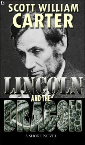 Lincoln and the Dragon  by  Scott William Carter