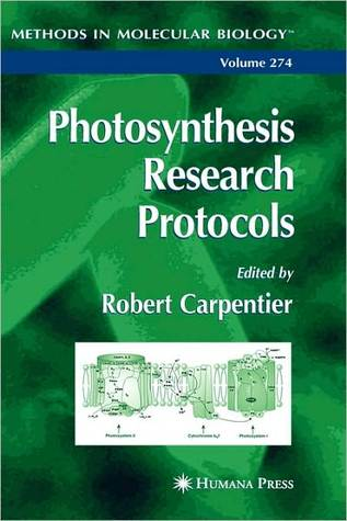 Photosynthesis Research Protocols  by  Robert Carpentier