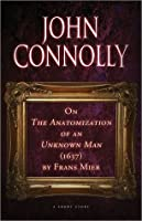 On The Anatomization of an Unknown Man (1637) Frans Mier by John Connolly
