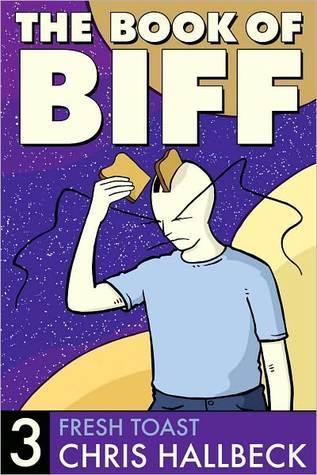 Book of Biff #3 Fresh Toast  by  Chris Hallbeck