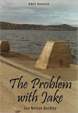 The Problem with Jake  by  Sue Nelson Buckley