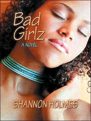 Bad Girlz Shannon Holmes