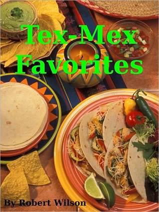 Tex-Mex Favorites R. Wilson