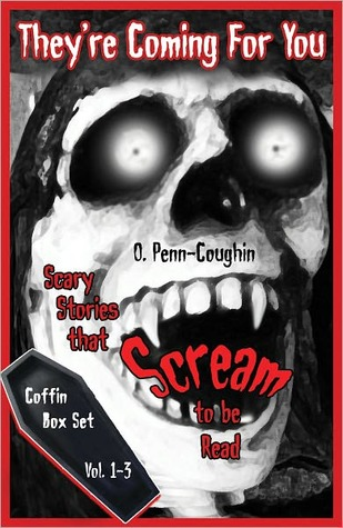 Scary Stories that Scream to be Read Box Set, Vol. 1-3  by  O. Penn-Coughin
