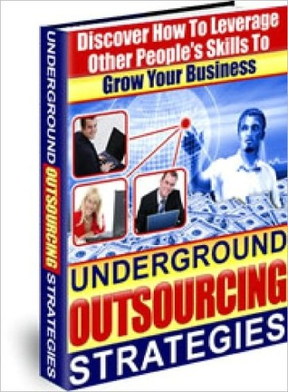 Underground Outsourcing Strategies  by  Lou Diamond