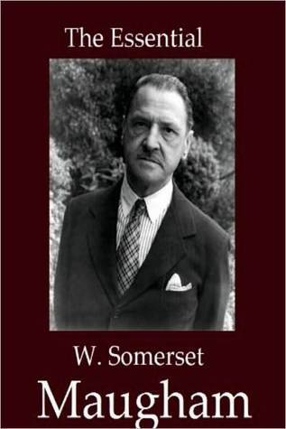The Essential W. Somerset Maugham Collection (10 books)  by  W. Somerset Maugham
