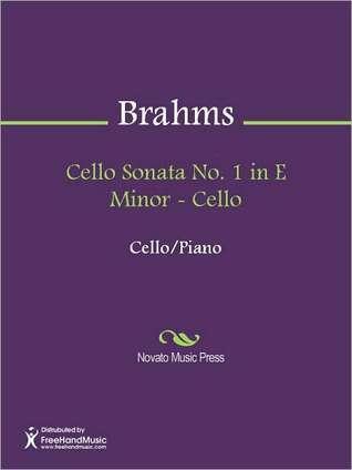 Cello Sonata No. 1 in E Minor - Cello Johannes Brahms