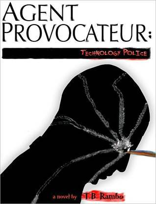 Agent Provocateur: Technology Police T.B. Rambo