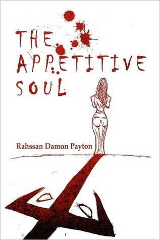 The Appetitive Soul  by  Rahssan Damon Payton