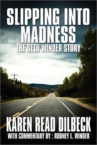Slipping Into Madness: The Seth Winder Story Karen Read Dilbeck