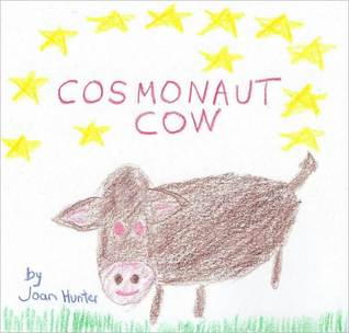 Cosmonaut Cow Joan Hunter