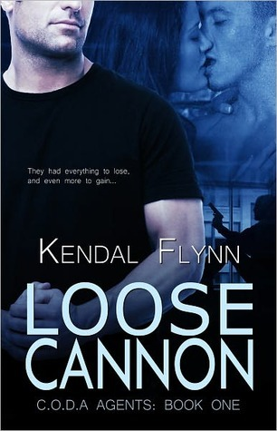 Loose Cannon  by  Kendal Flynn