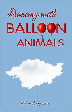 Dancing with Balloon Animals Lisa Chapman