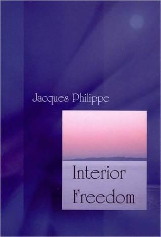Interior Freedom Jacques Philippe
