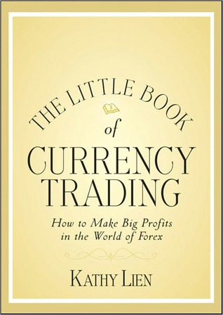 Day Trading and Swing Trading the Currency Market: Technical and Fundamental Strategies to Profit from Market Moves. Wiley Trading. Kathy Lien