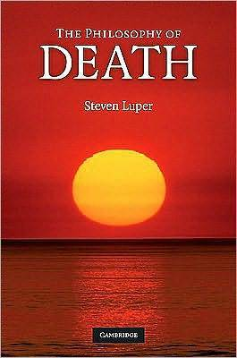 Philosophy of Death  by  Steven Luper
