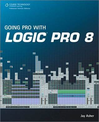 Going Pro with Logic Pro 8  by  Jay  Asher