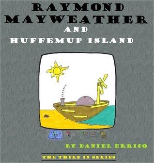 Raymond Mayweather and Huffemup Island Daniel Errico