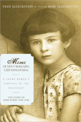 Mimi of Novy Bohumin, Czechoslovakia: A Young Womans Survival of the Holocaust  by  Glueckstein & Gluckstein