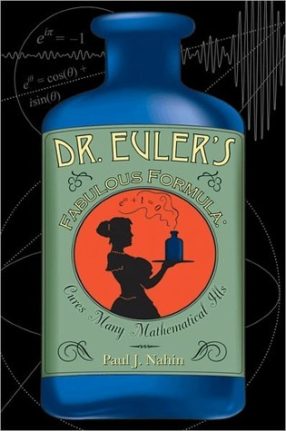 Dr. Eulers Fabulous Formula: Cures Many Mathematical Ills Paul J. Nahin