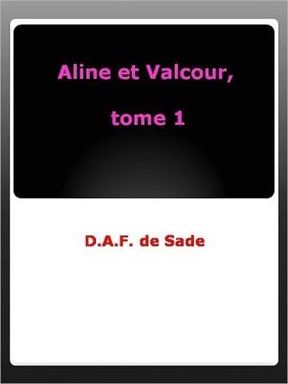 Aline et Valcour, tome 1  by  Marquis de Sade