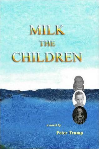 Milk the Children Peter Trump