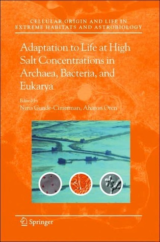 Adaptation to Life at High Salt Concentrations in Archaea  by  Nina Gunde-Cimerman