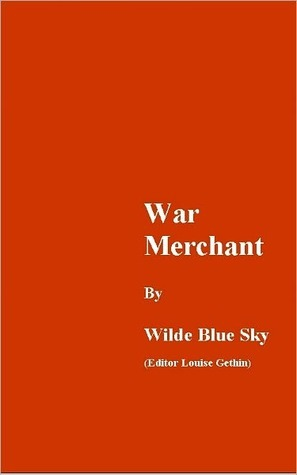War Merchant  by  Wilde Blue Sky