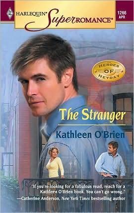 Stranger: The Heroes of Heyday (Harlequin Super Romance #1266)  by  Kathleen OBrien